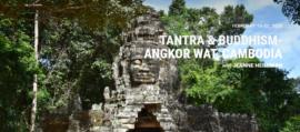 Tantra Buddhism Angkor Wat Cambodia – Jeanne Heileman February 2020