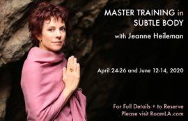 Jeanne Heileman Master Training in Subtle Body April – June 2020
